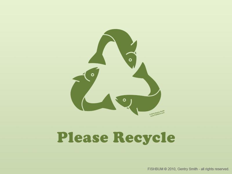 "FISHBUM | ""Please Recycle"", shirt design by Gentry Smith"